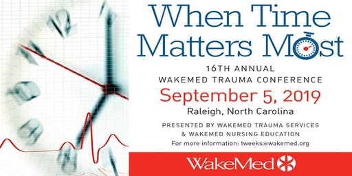 2019 WakeMed Trauma Conference:  When Time Matters Most