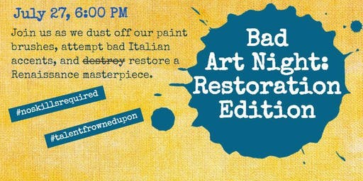 Bad Art Night: Restoration Edition