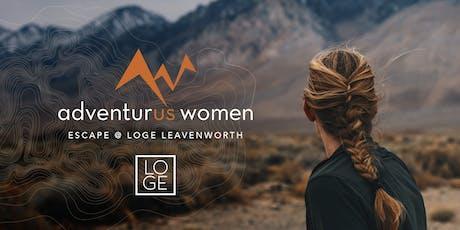 AdventurUs Women Escape @ LOGE Leavenworth tickets