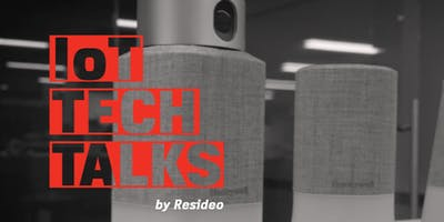 IoT Tech Talks by Resideo