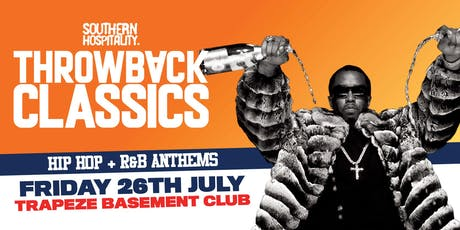 Southern Hospitality Presents: Throwback Classics - Hip Hop/R&B/Dancehall Anthems! tickets