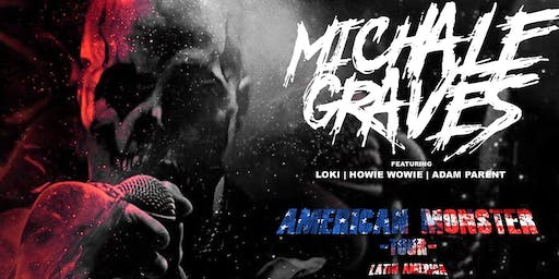 Michale Graves - Formerly of the Misfits w/Hairy Queen