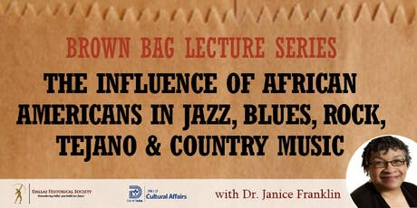 Brown Bag Lecture: The Influence of African Americans in Music  billets