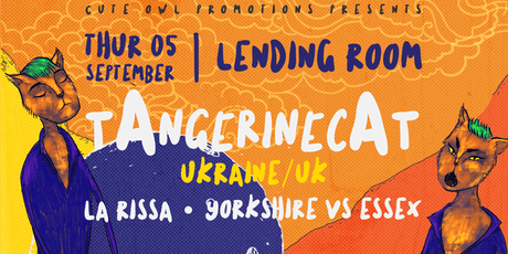 tAngerinecAt (Ukraine/UK) // La Rissa // Yorkshire vs Essex live in Leeds tickets