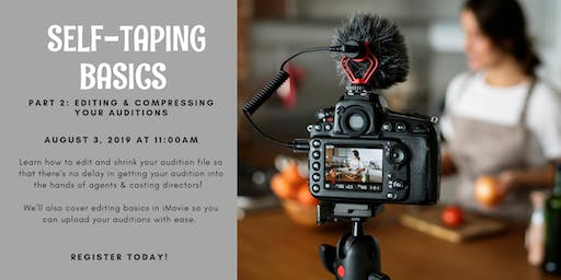 Self Taping Basics - Part 2 (Editing & Compressing Your Auditions)