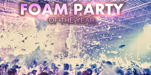 FOAM PARTY OF THE YEAR