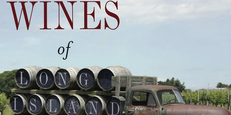 """Author Talk, & signing: Jose Moreno-Lacalle, """"The Wines of Long Island"""" tickets"""