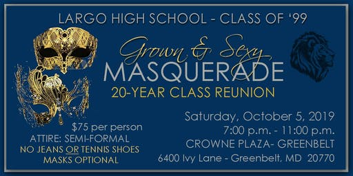 Largo Class of '99 / 20-Year Reunion Grown and Sexy Masquerade