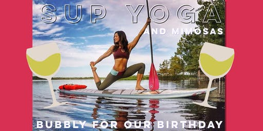 SUP Yoga & Mimosas - Bubbly for our Birthday!