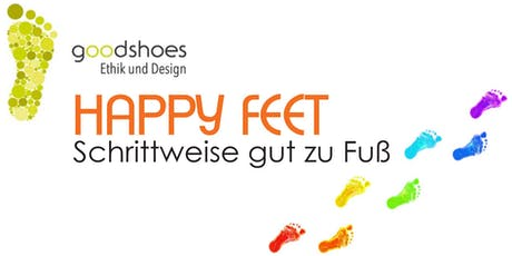 Happy Feet meets good shoes - Vortrag, Juli 2019 Tickets