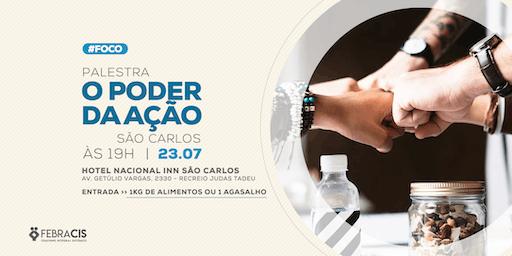 [São Carlos/SP] O Poder da Ação - 23/07