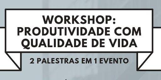 WORKSHOP: PRODUTIVIDADE COM QUALIDADE DE VIDA