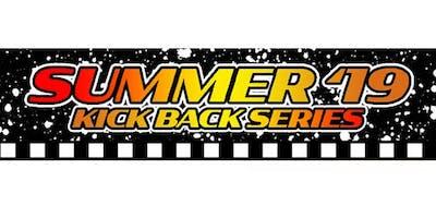 SUMMER 19' KICK BACK SERIES