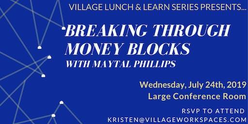 Lunch & Learn: Breaking Through Money Blocks