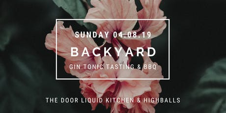 Sunday Backyard Gin Tonic Tasting & BBQ billets