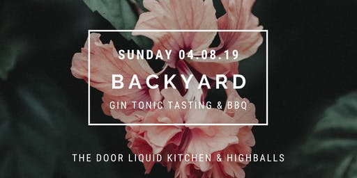 Sunday Backyard Gin Tonic Tasting & BBQ