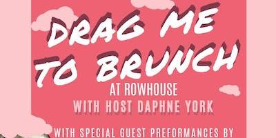 Drag Me To Brunch at Rowhouse - Drag Brunch
