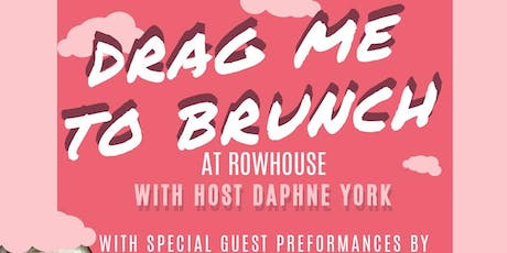 Drag Me To Brunch at Rowhouse - Drag Brunch tickets