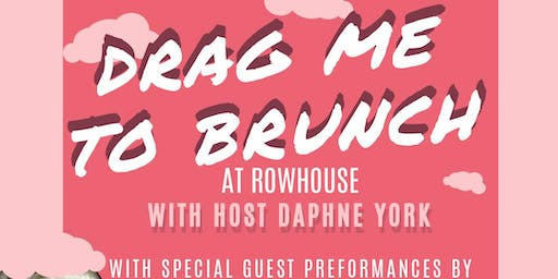 Drag Me To Brunch at Rowhouse - Drag Brunch