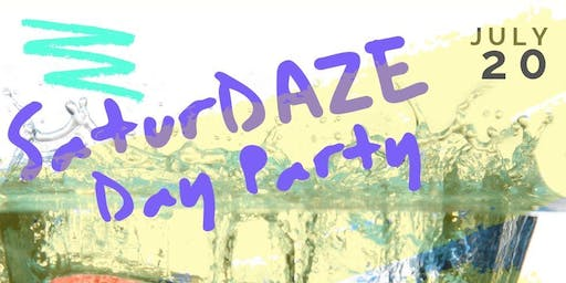 SaturDAZE Day Party