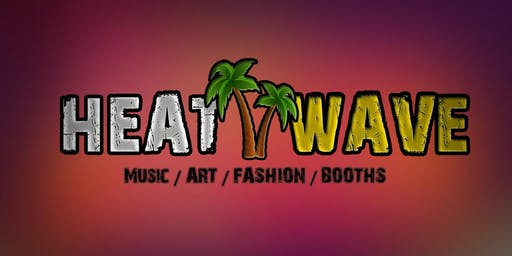 -heatwave-   by Visionary Promotions  & Angeltiz with MUSIC/VENDORS/FOOD