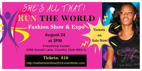 She's All That! presents... Run the World Fashion Show tickets