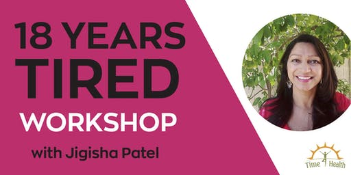 """18 Years Tired"" Workshop"