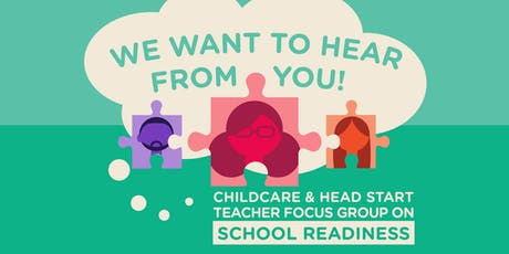 Childcare & Head Start Teacher Focus Group on School Readiness tickets
