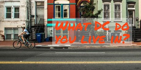What DC Do You Live In? A Workshop about Gentrification, Displacement & Race tickets