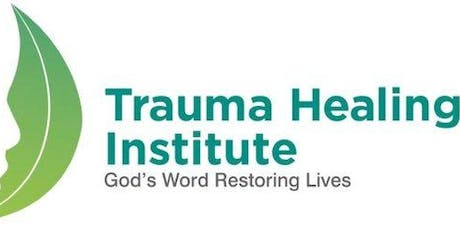 Trauma Healing Equipping - Initial and Advanced tickets