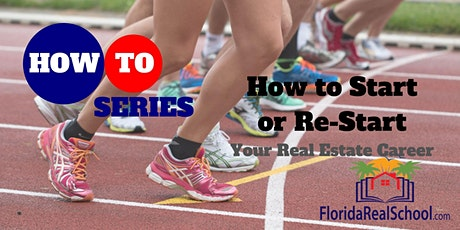 How-To Series: How to Start or Re-Start Your Real Estate Career tickets