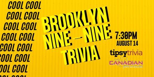 Brooklyn 99 Trivia - Aug 14, 7:30pm - Canadian Brewhouse Moose Jaw