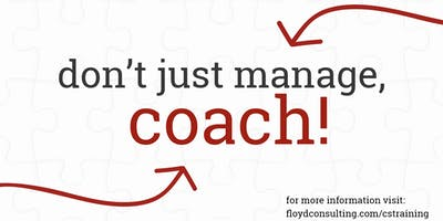 Don't Just Manage, Coach!