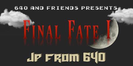 Final Fate I tickets