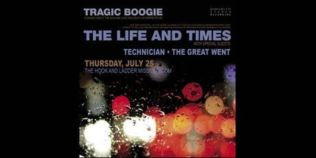 The Life and Times, Technician, & The Great Went tickets