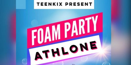 TeenKix Athlone FOAM PARTY