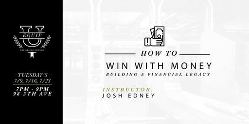How to Win With Money: Building a Financial Legacy