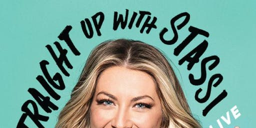 Straight Up With Stassi Live @ Cullen Performance Hall