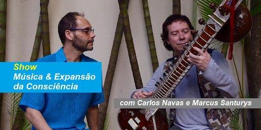 Show Música & Expansão da Consciência - Carlos Navas e Marcus Santurys