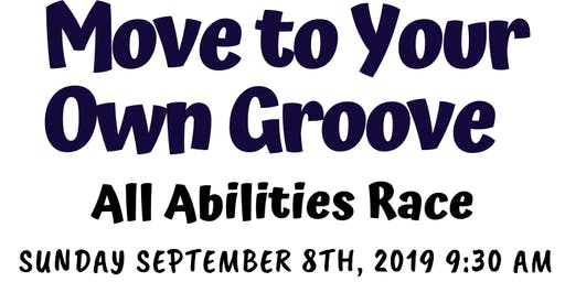 Family Achievement Center Move to Your Own Groove All Abilities Race