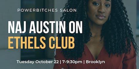 Powerbitches Salon: Naj Austin + Ethels Club tickets