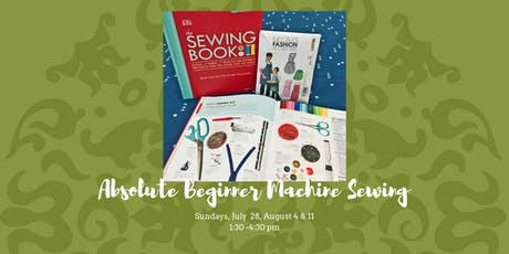 Absolute Beginning Machine Sewing - July 28, & August 4 & 11, 2019 tickets