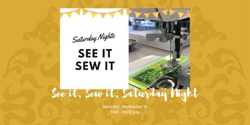 Saturday Nights: See It Sew It - September 14, 2019