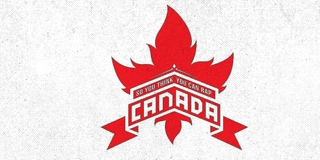 SO YOU THINK YOU CAN RAP CANADA tickets
