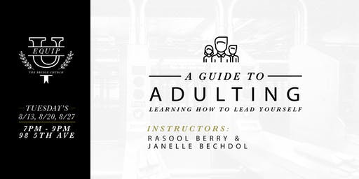 A Guide to Adulting: Learning How to Lead Yourself