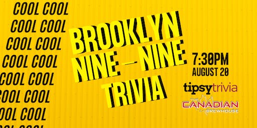Brooklyn 99 Trivia - Aug 20, 7:30pm - Canadian Brewhouse Eastgate