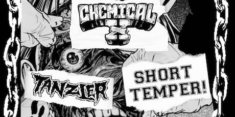 Chemical X, Tanzler, Short Temper tickets