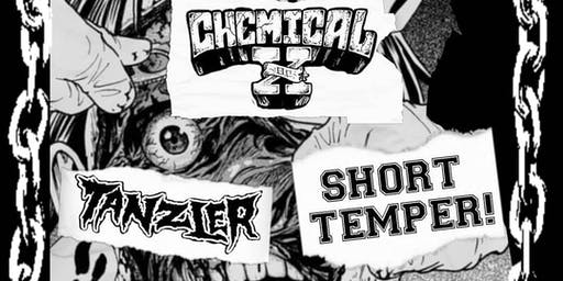 Chemical X, Tanzler, Short Temper