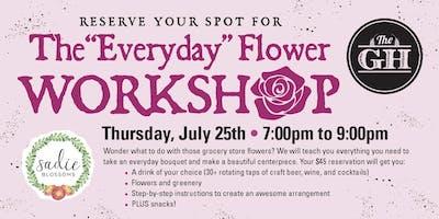 """Everyday"" Flower Workshop"