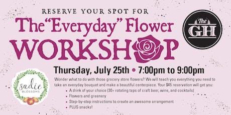 """""""Everyday"""" Flower Workshop  tickets"""